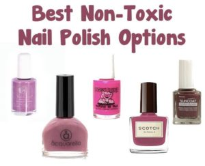 Top 38 Non Toxic Nail Polish – Safe & Affordable Nail Polishes